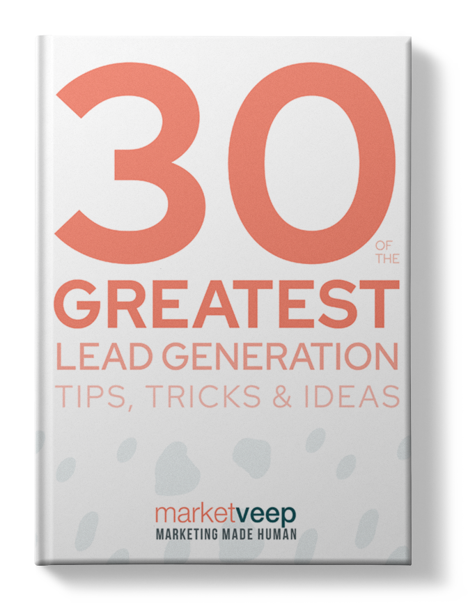 30 of the Greatest Lead Generation Tips, Tricks, and Ideas
