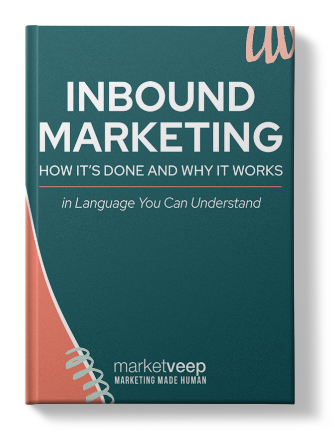 Inbound Marketing How its Done and Why it Works